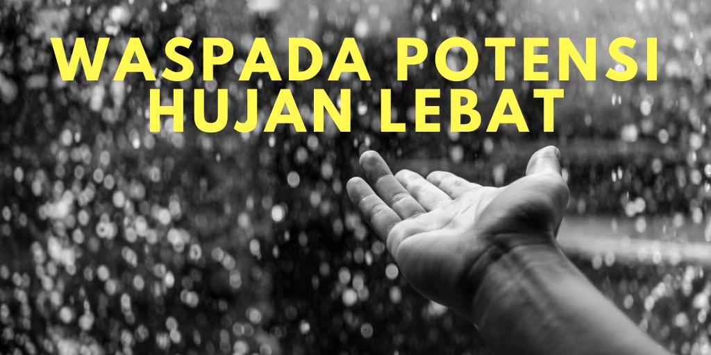 WASPADA POTENSI HUJAN LEBAT DI WILAYAH INDONESIA